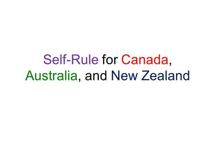 Self-Rule for Canada, Australia, and New Zealand.