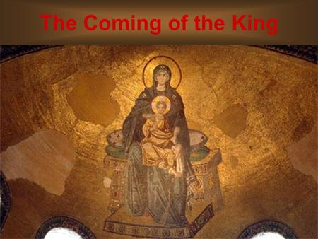 The Coming of the King. The Predictions of the King.