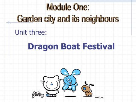 Unit three: Dragon Boat Festival Mid-autumn Festival September look at the beautiful moon eat mooncakes.