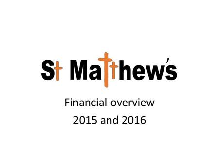 Financial overview 2015 and 2016. What we plan to spend in 2016.