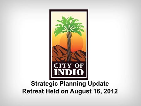 Strategic Planning Update Retreat Held on August 16, 2012.