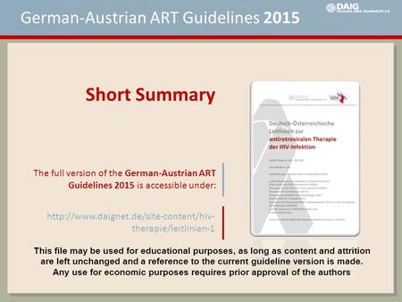 The full version of the German-Austrian ART Guidelines 2015 is accessible under:  therapie/leitlinien-1 Short Summary.