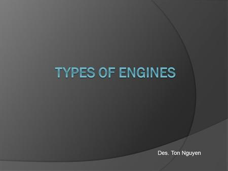 Des. Ton Nguyen. MAIN PARTS  Fan  Compressor  Combustor  Turbine  Nozzle.