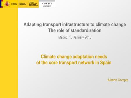 Adapting transport infrastructure to climate change The role of standardization Adapting transport infrastructure to climate change The role of standardization.