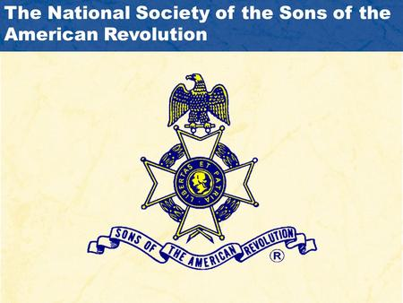 The National Society of the Sons of the American Revolution.