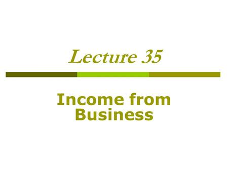 Lecture 35 Income from Business. Deductions---Special Provisions Initial Allowance (Sec. 23) A person who places an eligible depreciable asset into service.