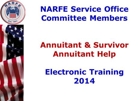 NARFE Service Office Committee Members Annuitant & Survivor Annuitant Help Electronic Training 2014.