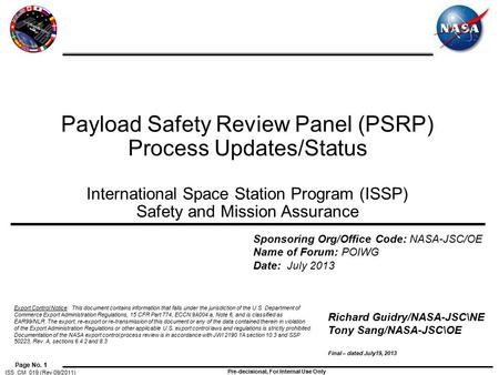 Page No. 1 ISS_CM_019 (Rev 09/2011) Pre-decisional, For Internal Use Only Payload Safety Review Panel (PSRP) Process Updates/Status International Space.