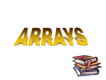Explain Declaration,Initialization of Array Explain Types of Array One Dimensional,Two Dimensional and Multi Dimensional Array Explain Arrays.
