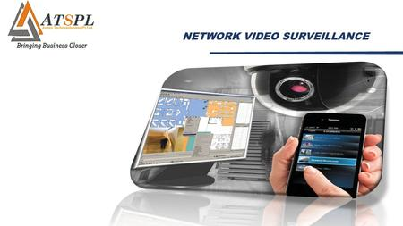 NETWORK VIDEO SURVEILLANCE. CCTV Closed-Circuit Television (CCTV) is the use of video cameras to transmit signal to a specific place on a designated device.