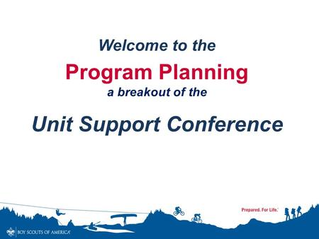 Welcome to the Program Planning a breakout of the Unit Support Conference.