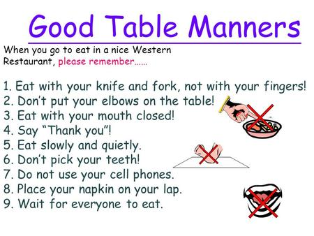 Good Table Manners When You Go To Eat In A Nice Western