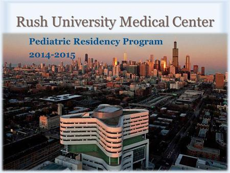 Rush University Medical Center Pediatric Residency Program 2014-2015.