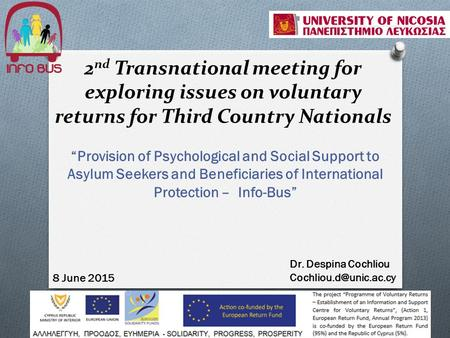 "2 nd Transnational meeting for exploring issues on voluntary returns for Third Country Nationals ""Provision of Psychological and Social Support to Asylum."