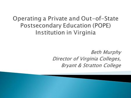 Beth Murphy Director of Virginia Colleges, Bryant & Stratton College.