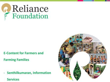 E-Content for Farmers and Farming Families -Senthilkumaran, Information Services.