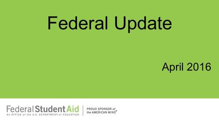 April 2016 Federal Update. 2016-2017 Pell Grant Payment Schedules (DCL 16-01) 2.