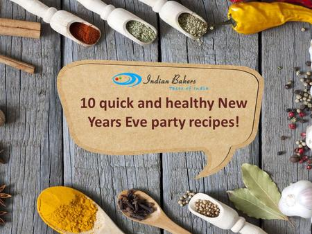 10 quick and healthy New Years Eve party recipes!.