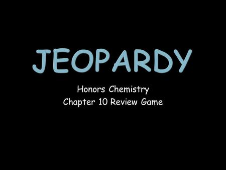 Honors Chemistry Chapter 10 Review Game. The Mole Dimensional Analysis % Composition Molar Mass Math 1 point 1 point 1 point 1 point 1 point 1 point 1.