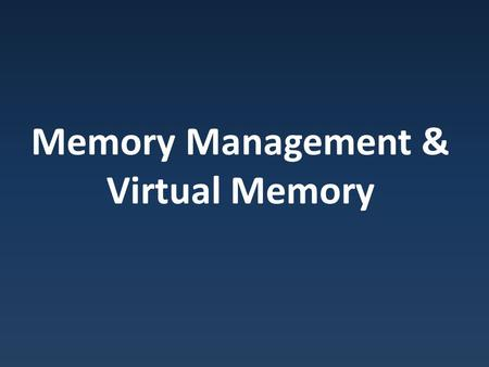 Memory Management & Virtual Memory. Hierarchy Cache Memory : Provide invisible speedup to main memory.