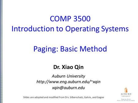COMP 3500 Introduction to Operating Systems Paging: Basic Method Dr. Xiao Qin Auburn University  Slides.