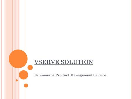 VSERVE SOLUTION Ecommerce Product Management Service.