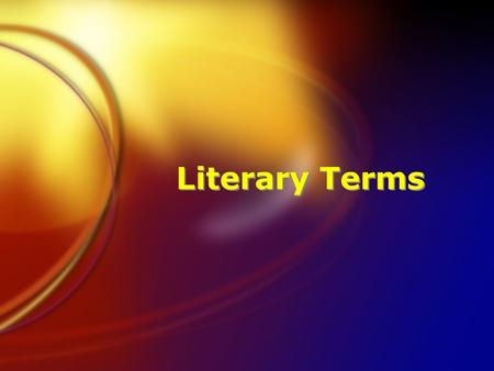 "Literary Terms. Alliteration The practice of beginning several consecutive or neighboring words with the same sound. ""The twisting trout twinkled below."""