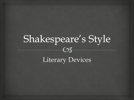 Literary Devices.   A figure of speech in which two or more contrasting ideas are placed beside each other, often in parallel grammatical form  The.