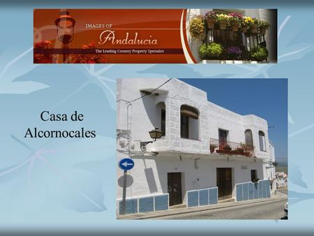 Casa de Alcornocales. Casa de Alcornocales is a large, beautifully restored 18th century town house on the edge of the Alcornocales Natural Park. The.