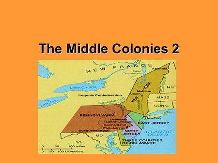 The Middle Colonies 2.