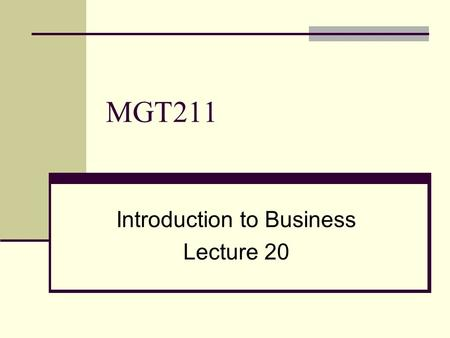 MGT211 Introduction to Business Lecture 20. Use of Hierarchy in Motivation Self Esteem Worth of human beings. These include: Designation of Individuals.