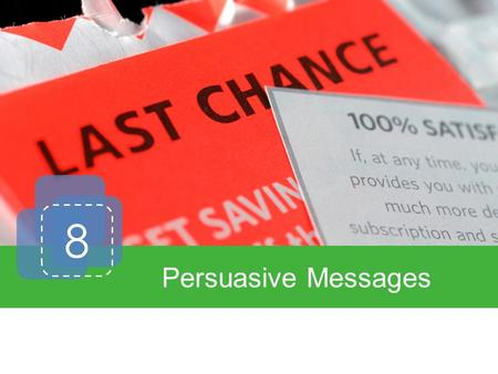 8 Persuasive Messages. Introduction Writing Persuasively Types of Persuasive Messages Sales Messages.