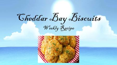 Cheddar Bay Biscuits Weekly Recipe. Ingredients YIELDS- 9 biscuits 2 1⁄2 cups Bisquick baking mix 4 tablespoons cold butter 1 cup sharp cheddar cheese,