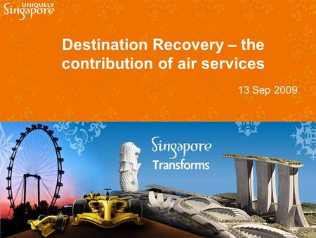 Destination Recovery – the contribution of air services 13 Sep 2009.