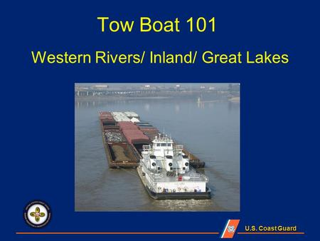 U.S. Coast Guard Tow Boat 101 Western Rivers/ Inland/ Great Lakes.