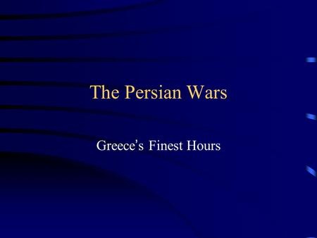 The Persian Wars Greece ' s Finest Hours. Polis Greek City-state the main political unit in Ancient Greece Made up of a city and surrounding countryside.