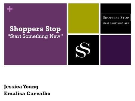 "+ Shoppers Stop ""Start Something New"" Jessica Young Emalisa Carvalho."