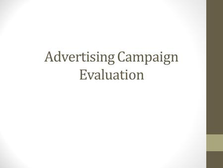 Advertising Campaign Evaluation. Definition Advertising Any paid form of nonpersonal presentation and promotion of ideas, goods, or services by an identified.