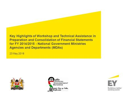 Key Highlights of Workshop and Technical Assistance in Preparation and Consolidation of Financial Statements for FY 2014/2015 - National Government Ministries.