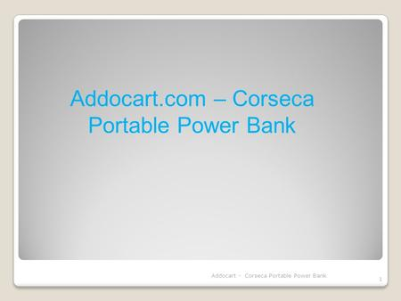 Addocart.com – Corseca Portable Power Bank Addocart - Corseca Portable Power Bank 1.