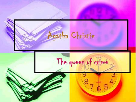 Agatha Christie The queen of crime Agatha Christie (1890-1976) was born Agatha May Clarissa Miller in Devon, England in 1890, the youngest of three children.