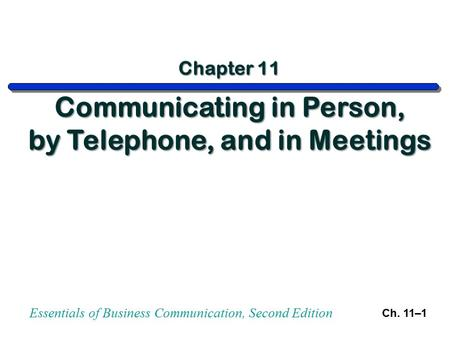 Essentials of Business Communication, Second Edition Ch. 11–1.