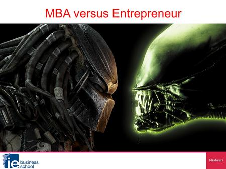 MBA versus Entrepreneur. Who am I Who are you Entrepreneur MBA.