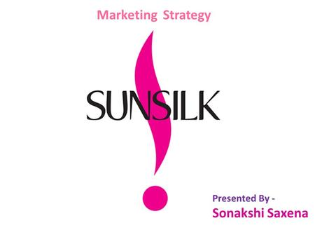 Marketing Strategy Presented By - Sonakshi Saxena.