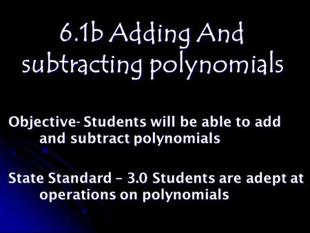 6.1b Adding And subtracting polynomials