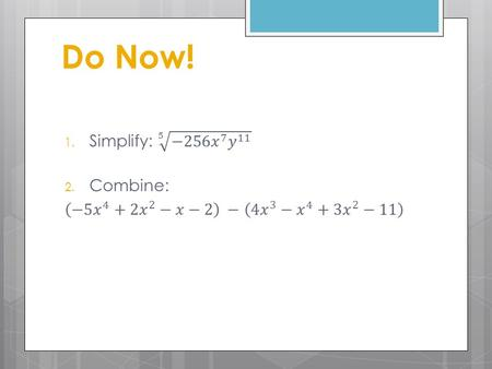 Do Now!. Special Products of Binomials You will be able to apply special products when multiplying binomials.
