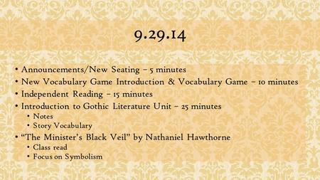 9.29.14 Announcements/New Seating – 5 minutes New Vocabulary Game Introduction & Vocabulary Game – 10 minutes Independent Reading – 15 minutes Introduction.
