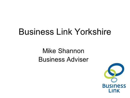 Business Link Yorkshire Mike Shannon Business Adviser.