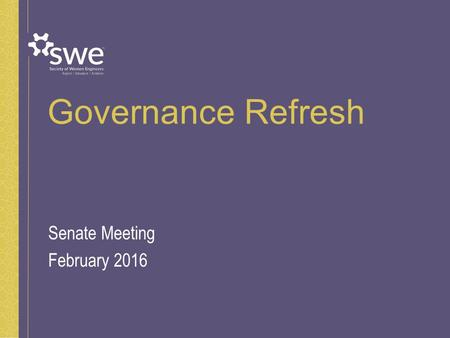 "Governance Refresh Senate Meeting February 2016. 2 Strategic vs. Tactical Thinking Strategy is the ""what"" part of the equation. ""What are we trying to."