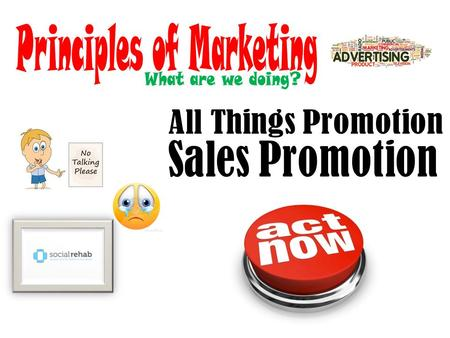 Consumer Sales Promotions – designed to encourage customers to buy a product.